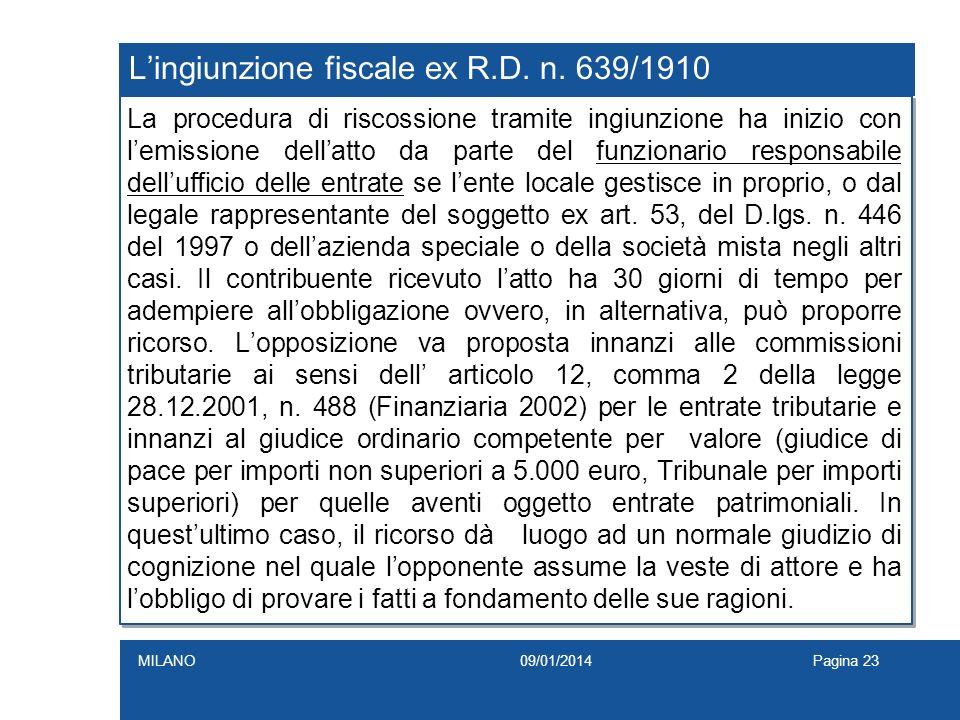 Lingiunzione fiscale ex R.D. n. 639/1910 La procedura di riscossione tramite ingiunzione ha inizio con lemissione dellatto da parte del funzionario re