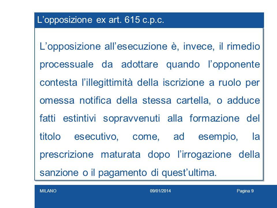 Lopposizione ex art. 615 c.p.c. Lopposizione allesecuzione è, invece, il rimedio processuale da adottare quando lopponente contesta lillegittimità del