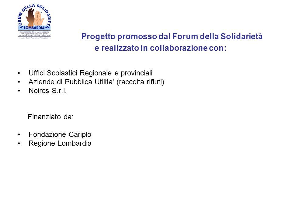 Progetto promosso dal Forum della Solidarietà e realizzato in collaborazione con: Uffici Scolastici Regionale e provinciali Aziende di Pubblica Utilit