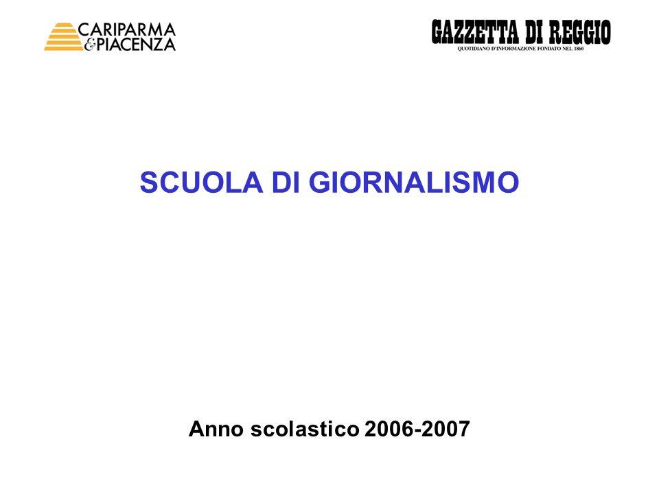 SCUOLA DI GIORNALISMO Anno scolastico 2006-2007