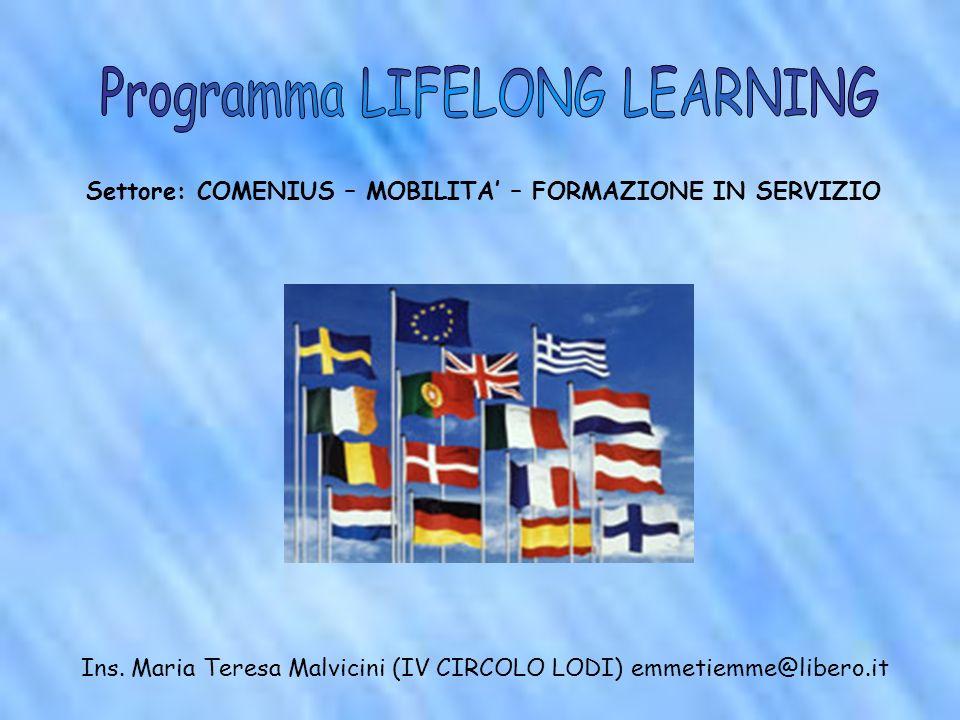 MOBILITÀ INDIVIDUALE Quest attività permette a tutto il personale impegnato nell istruzione scolastica di partecipare ad attività di formazione in un paese europeo per un periodo che può durare fino a 6 settimane.