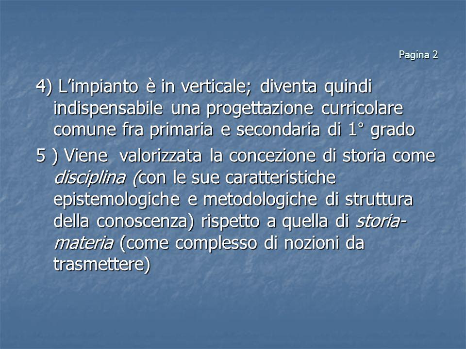Pagina 2 4) Limpianto è in verticale; diventa quindi indispensabile una progettazione curricolare comune fra primaria e secondaria di 1° grado 5 ) Vie