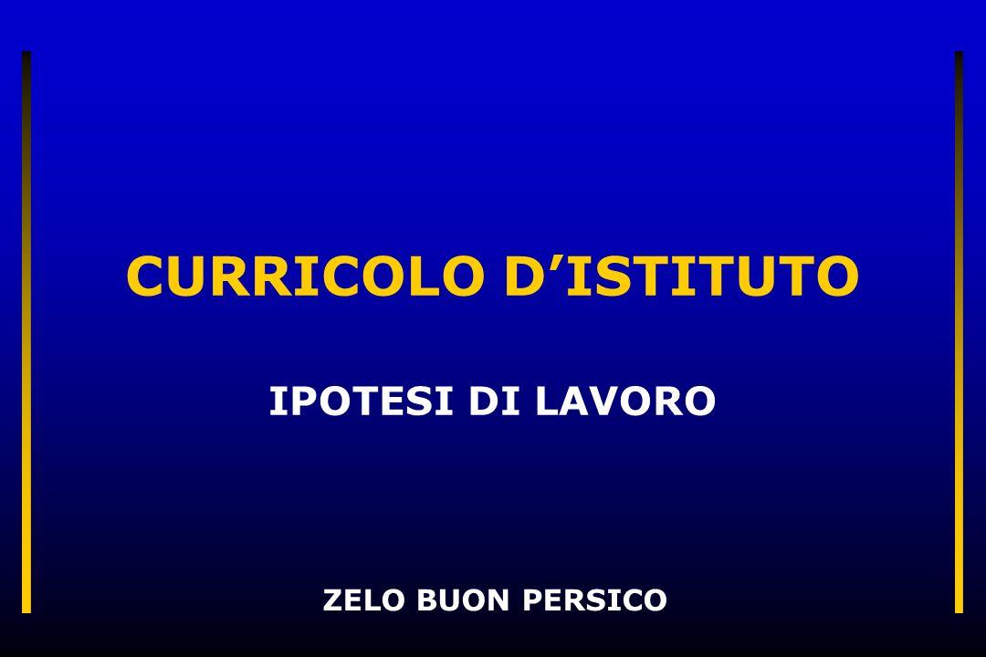 CURRICOLO DISTITUTO IPOTESI DI LAVORO ZELO BUON PERSICO