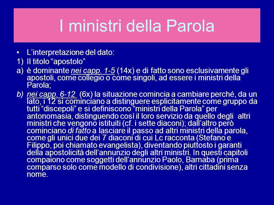 Linterpretazione del dato: 1)Il titolo apostolo a)è dominante nei capp. 1-5 (14x) e di fatto sono esclusivamente gli apostoli, come collegio o come si