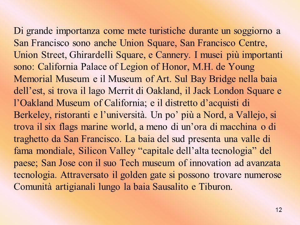 11 San Francisco ospita molte delle più famose attrazioni della California; strade ripide, la funicolare e lo spettacolare golden gate bridge, sospeso