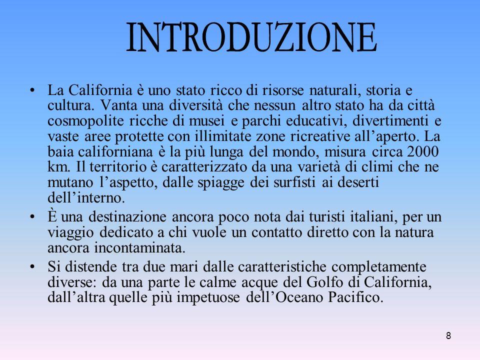 8 La California è uno stato ricco di risorse naturali, storia e cultura.