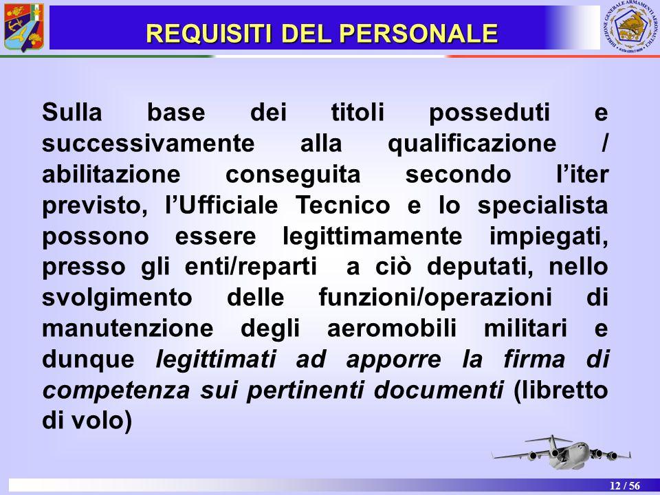12 / 56 Sulla base dei titoli posseduti e successivamente alla qualificazione / abilitazione conseguita secondo liter previsto, lUfficiale Tecnico e l