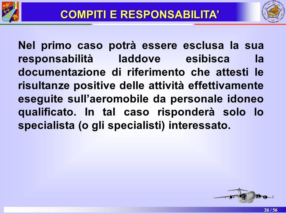 26 / 56 Nel primo caso potrà essere esclusa la sua responsabilità laddove esibisca la documentazione di riferimento che attesti le risultanze positive