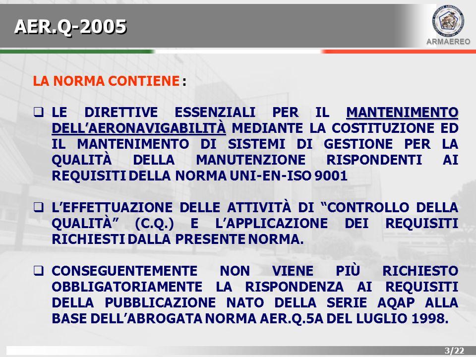 ARMAEREO 4/22 SCOPO : ASSICURARE IL MANTENIMENTO DELLAERONAVIGABILITÀ, DURANTE E DOPO LESECUZIONE DI PROFILI MANUTENTIVI E RELATIVE REGISTRAZIONI DEGLI AEROMOBILI DOTATI DI MATRICOLA MILITARE RILASCIATI DALLA D.G.A.A.