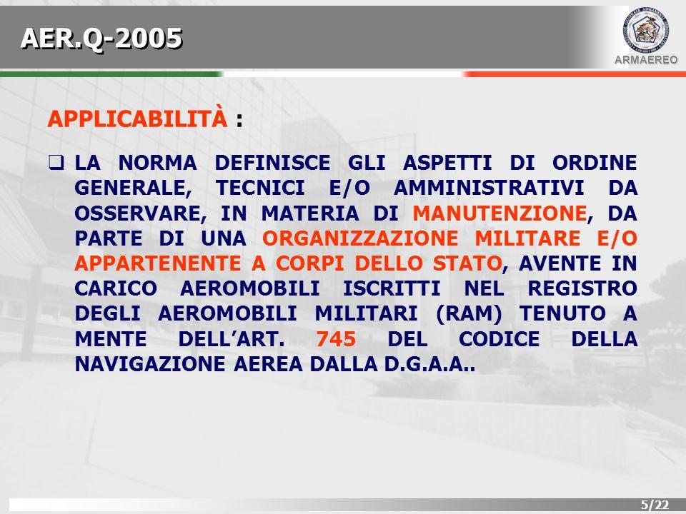 ARMAEREO 6/22 DEFINIZIONI AEROMOBILE = OGNI MACCHINA DESTINATA AL TRASPORTO PER ARIA DI PERSONE O COSE.