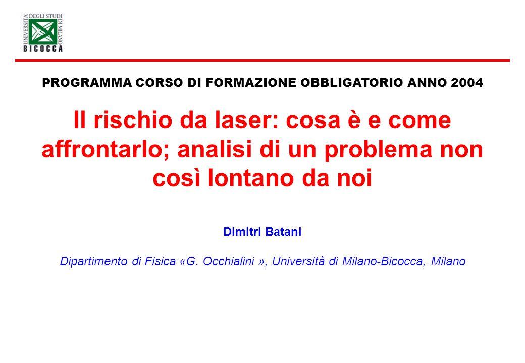 Altri rischi dei laser: 1* solo se il laser viene guardato volontariamente per più di 0.25 s