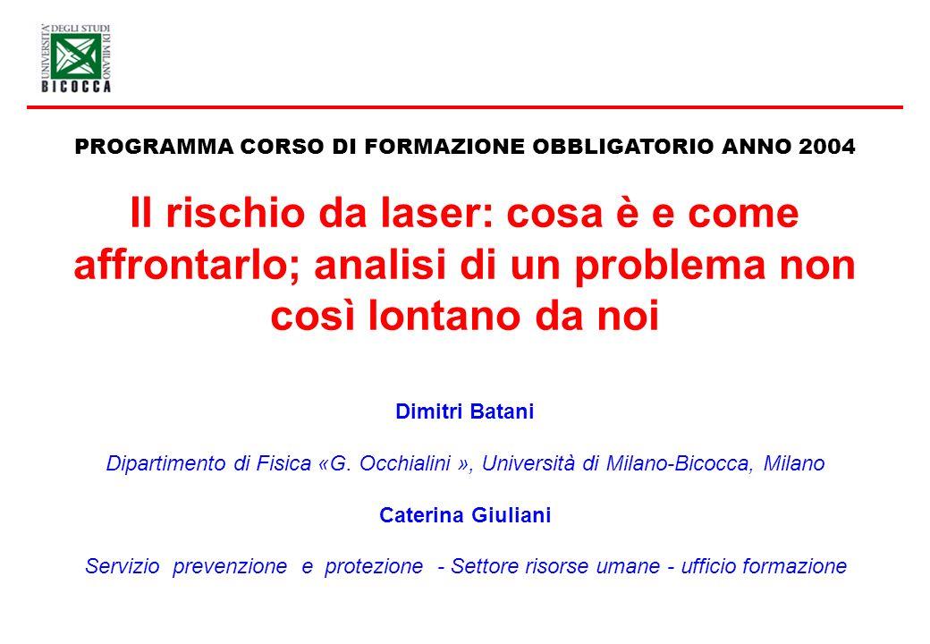 Dimitri Batani Dipartimento di Fisica «G. Occhialini », Università di Milano-Bicocca, Milano Caterina Giuliani Servizio prevenzione e protezione - Set
