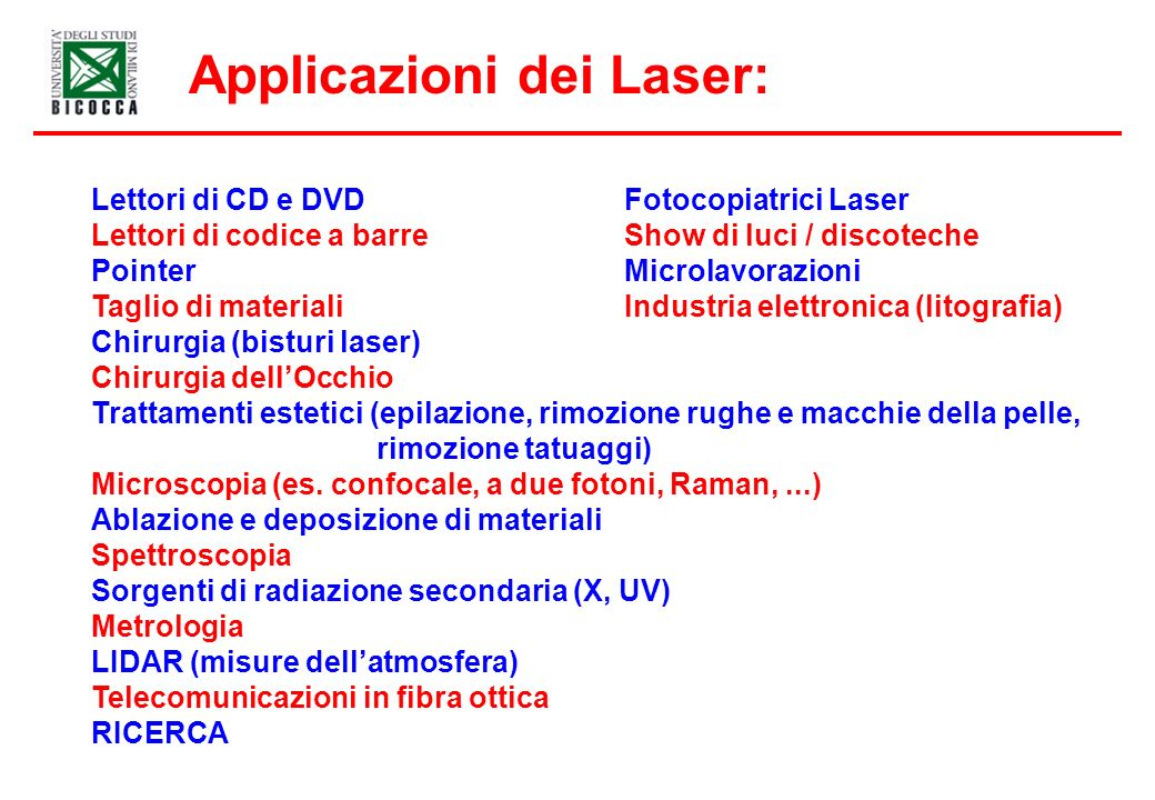 Applicazioni dei Laser: Lettori di CD e DVDFotocopiatrici Laser Lettori di codice a barre Show di luci / discoteche Pointer Microlavorazioni Taglio di