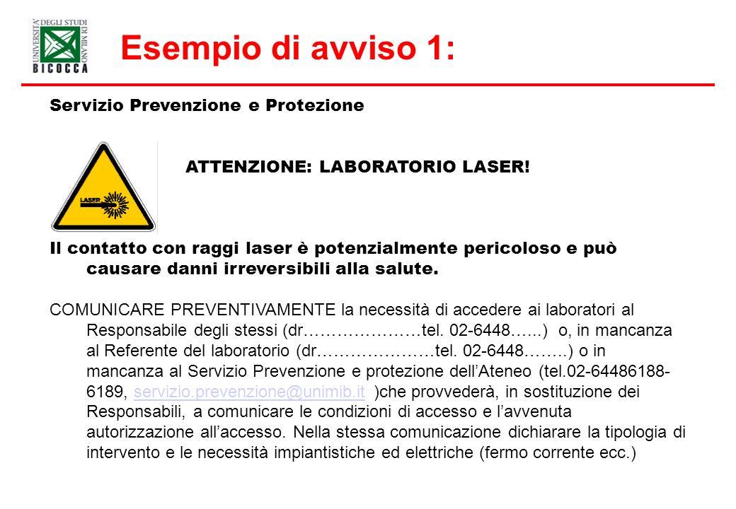 Servizio Prevenzione e Protezione ATTENZIONE: LABORATORIO LASER! Il contatto con raggi laser è potenzialmente pericoloso e può causare danni irreversi