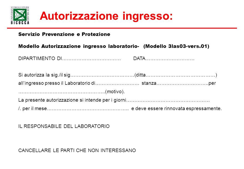 Servizio Prevenzione e Protezione Modello Autorizzazione ingresso laboratorio- (Modello 3las03-vers.01) DIPARTIMENTO DI……………………………… DATA………………………… Si