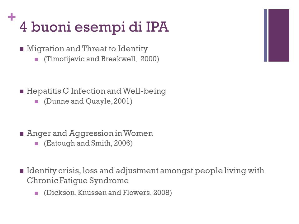 + 4 buoni esempi di IPA Migration and Threat to Identity (Timotijevic and Breakwell, 2000) Hepatitis C Infection and Well-being (Dunne and Quayle, 200