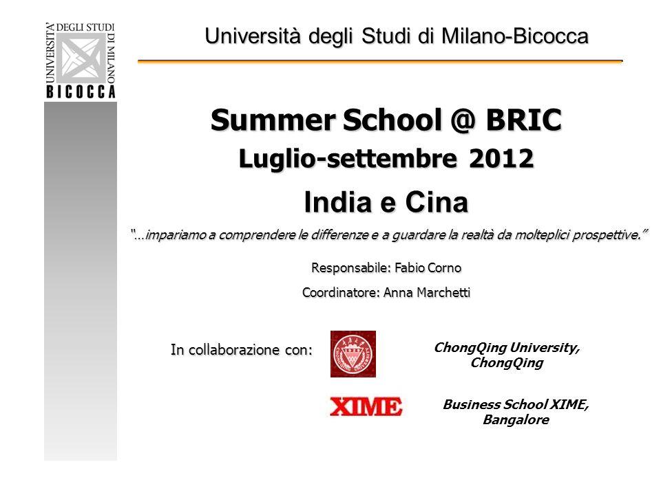 Summer School @ BRIC Luglio-settembre 2012 India e Cina …impariamo a comprendere le differenze e a guardare la realtà da molteplici prospettive.