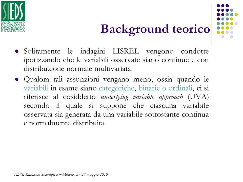 Background teorico Solitamente le indagini LISREL vengono condotte ipotizzando che le variabili osservate siano continue e con distribuzione normale m