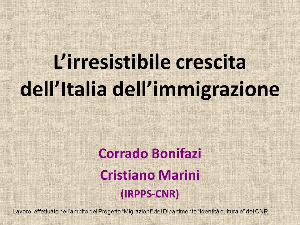Lirresistibile crescita dellItalia dellimmigrazione Corrado Bonifazi Cristiano Marini (IRPPS-CNR) Lavoro effettuato nellambito del Progetto Migrazioni