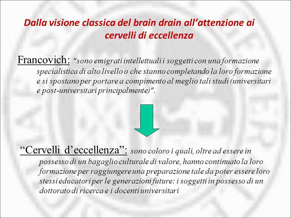 Dalla visione classica del brain drain allattenzione ai cervelli di eccellenza Francovich: sono emigrati intellettuali i soggetti con una formazione s