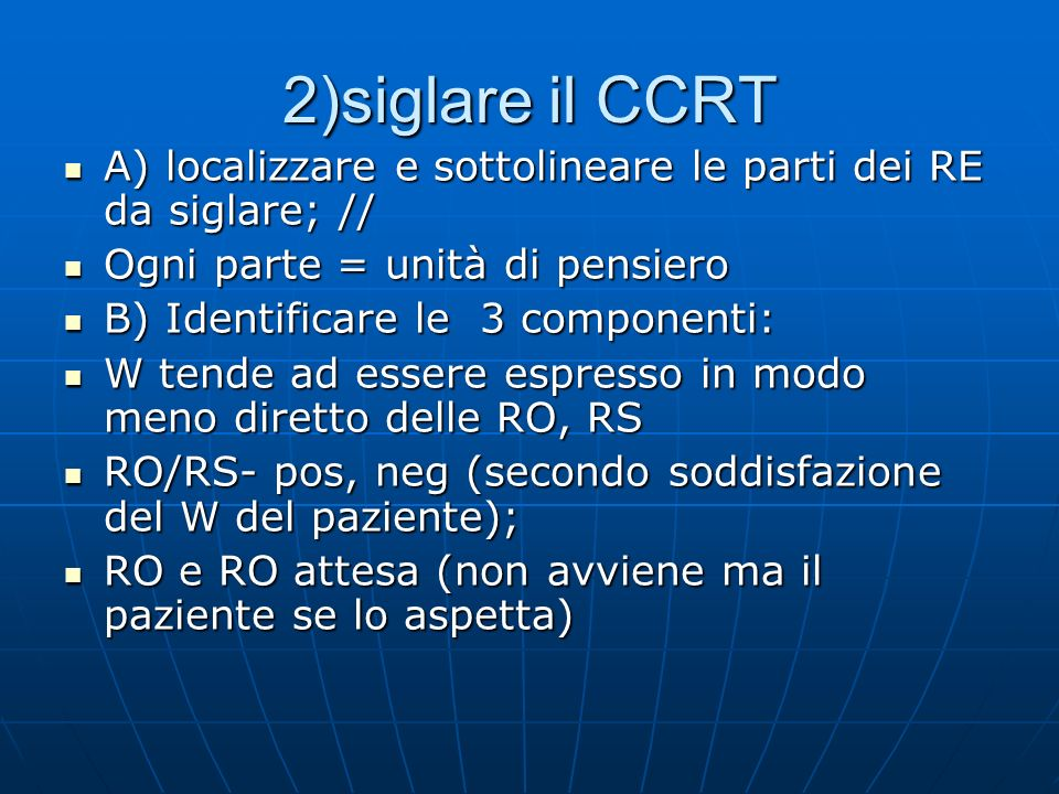 2)siglare il CCRT A) localizzare e sottolineare le parti dei RE da siglare; // A) localizzare e sottolineare le parti dei RE da siglare; // Ogni parte