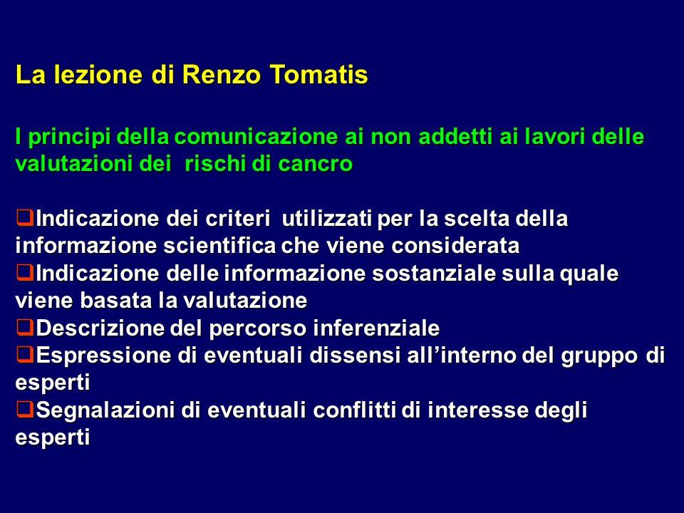 La lezione di Renzo Tomatis I principi della comunicazione ai non addetti ai lavori delle valutazioni dei rischi di cancro Indicazione dei criteri uti