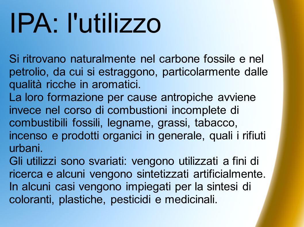IPA: l'utilizzo Si ritrovano naturalmente nel carbone fossile e nel petrolio, da cui si estraggono, particolarmente dalle qualità ricche in aromatici.
