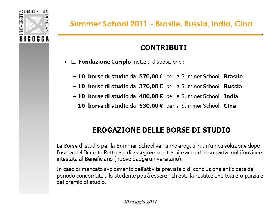 CONTRIBUTI La Fondazione Cariplo mette a disposizione : –10 borse di studio da 570,00 per la Summer School Brasile –10 borse di studio da 370,00 per l