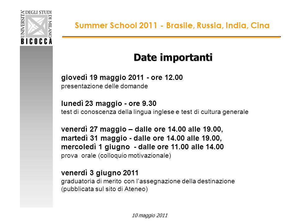 Date importanti giovedì 19 maggio 2011 - ore 12.00 presentazione delle domande lunedì 23 maggio - ore 9.30 test di conoscenza della lingua inglese e t