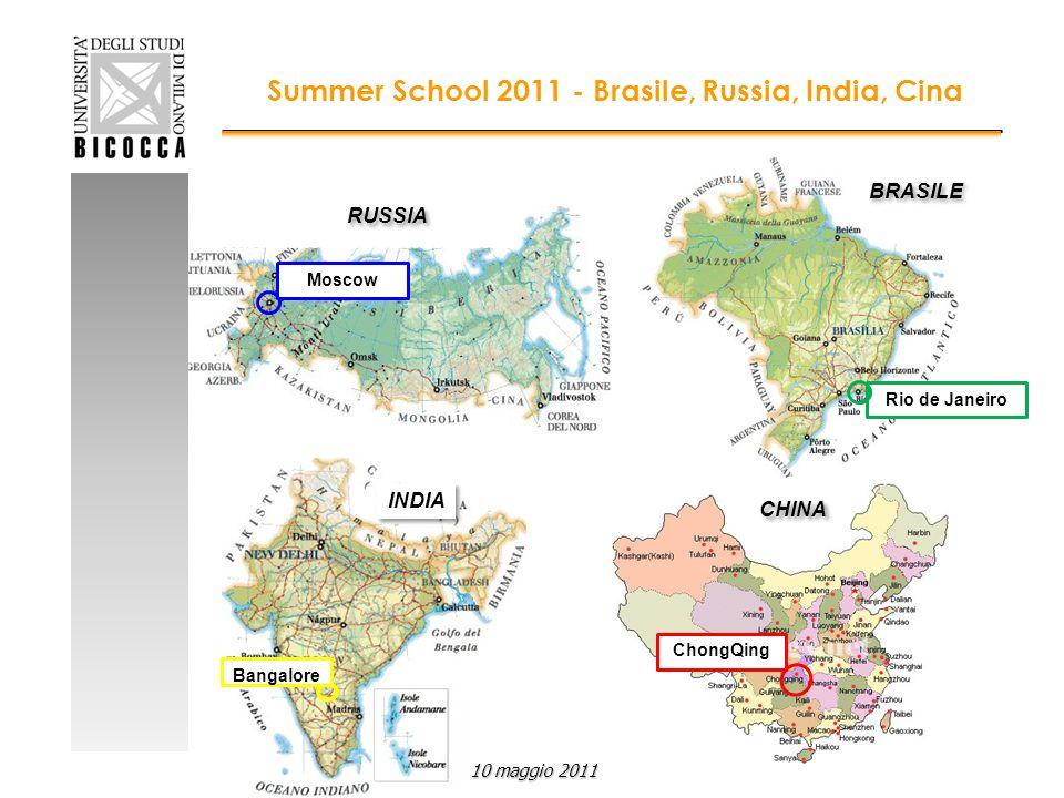 Summer School 2011 - Brasile, Russia, India, Cina ChongQing CHINA Moscow RUSSIA Rio de Janeiro Bangalore BRASILE INDIA 10 maggio 2011