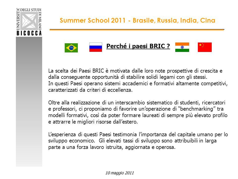 Perché i paesi BRIC ? La scelta dei Paesi BRIC è motivata dalle loro note prospettive di crescita e dalla conseguente opportunità di stabilire solidi