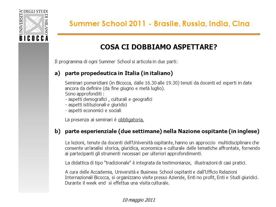 COSA CI DOBBIAMO ASPETTARE? Il programma di ogni Summer School si articola in due parti: a)parte propedeutica in Italia (in italiano) Seminari pomerid