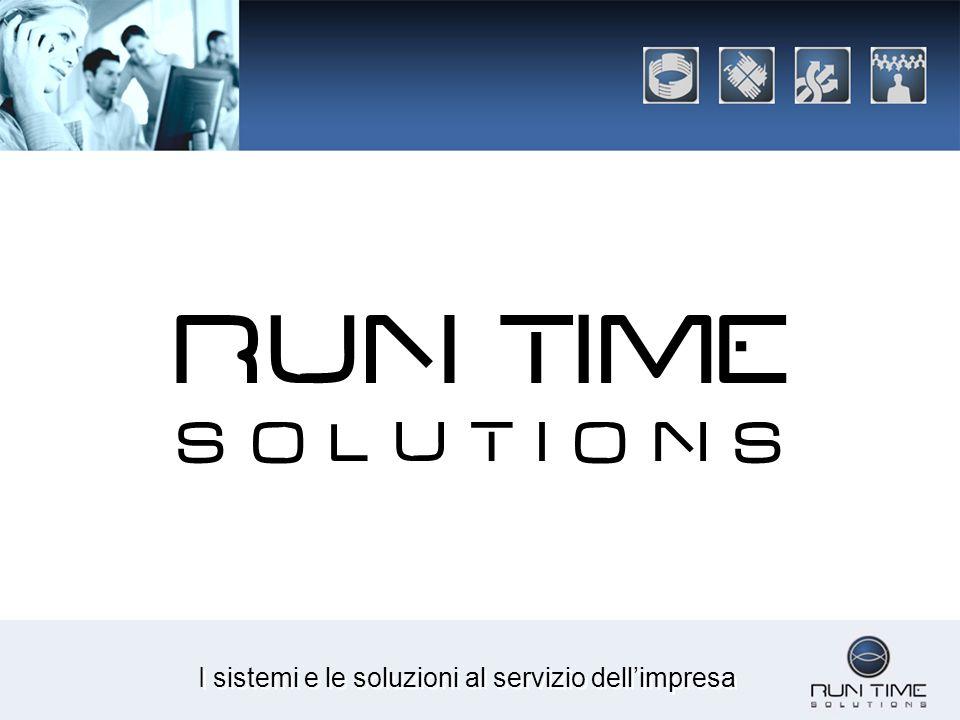 I sistemi e le soluzioni al servizio dellimpresa RUN TIME S O L U T I O N S