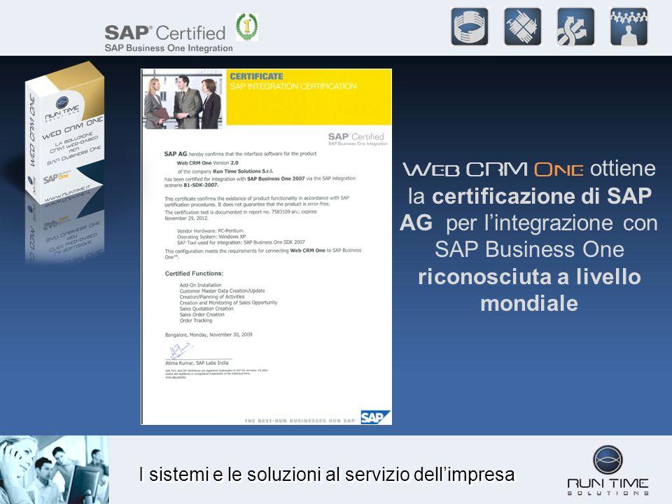 I sistemi e le soluzioni al servizio dellimpresa Web CRM One ottiene la certificazione di SAP AG per lintegrazione con SAP Business One riconosciuta a