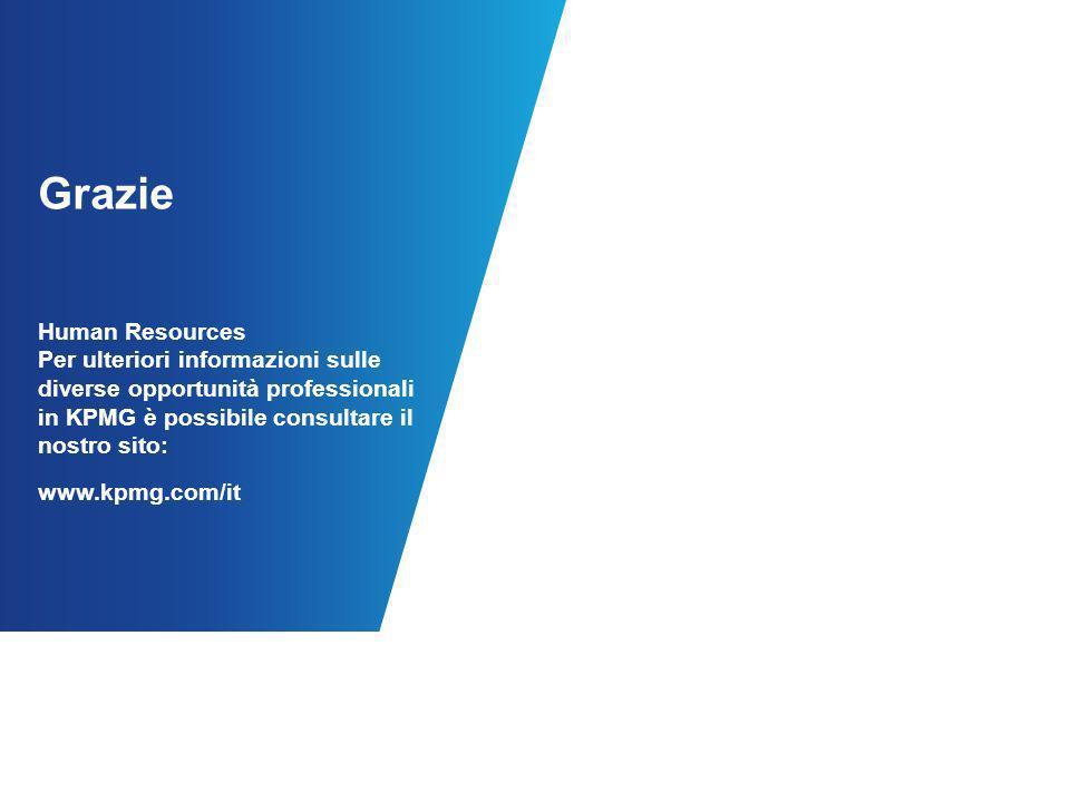 Grazie Human Resources Per ulteriori informazioni sulle diverse opportunità professionali in KPMG è possibile consultare il nostro sito: www.kpmg.com/it