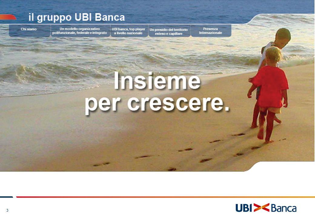 3 Un modello organizzativo polifunzionale, federale e integrato UBI banca, top player a livello nazionale Un presidio del territorio esteso e capillar