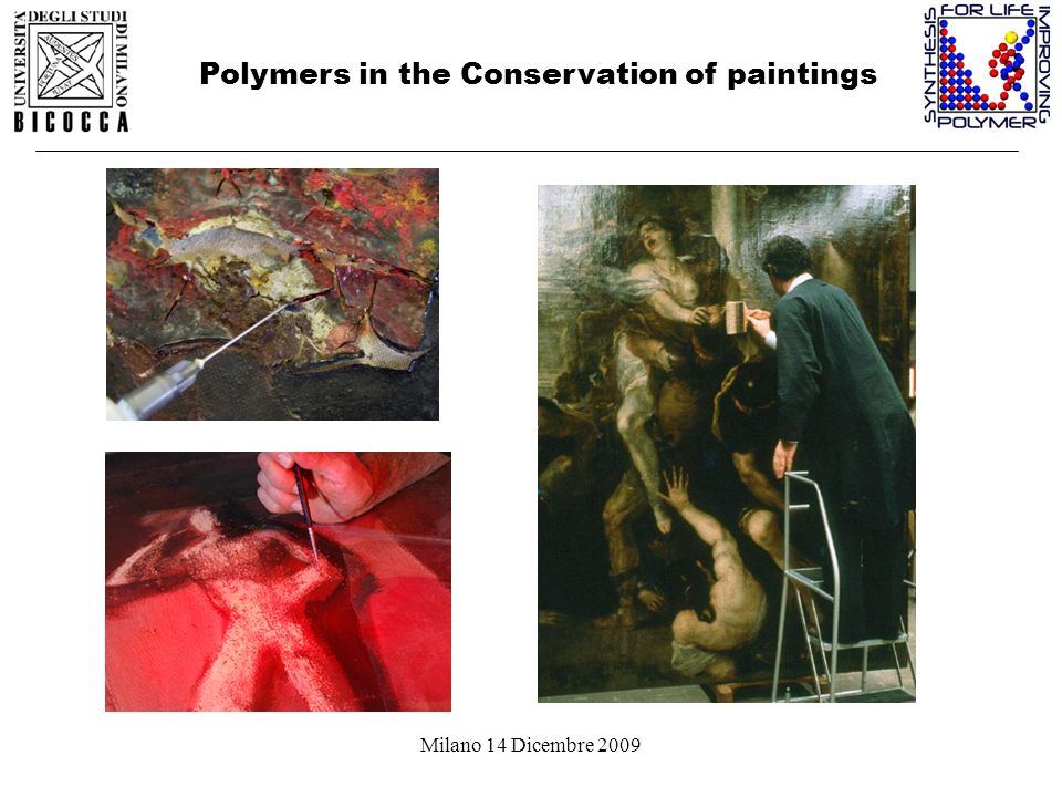 Milano 14 Dicembre 2009 Polymers in the Conservation of paintings