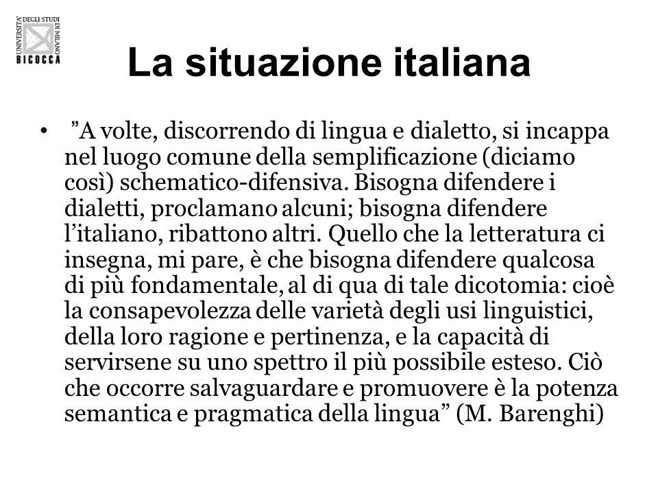 La situazione italiana A volte, discorrendo di lingua e dialetto, si incappa nel luogo comune della semplificazione (diciamo così) schematico-difensiva.