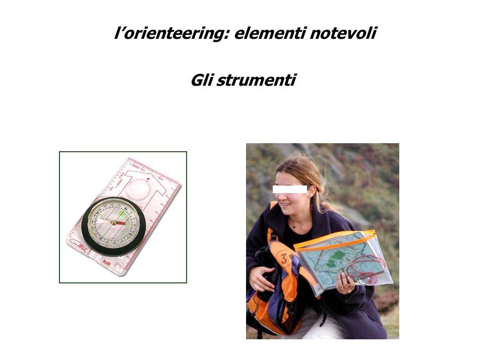 lorienteering: elementi notevoli Gli strumenti