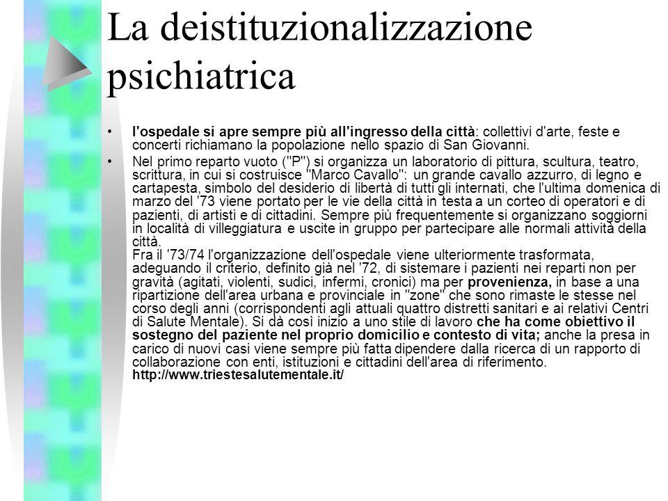 La deistituzionalizzazione psichiatrica l'ospedale si apre sempre più all'ingresso della città: collettivi d'arte, feste e concerti richiamano la popo