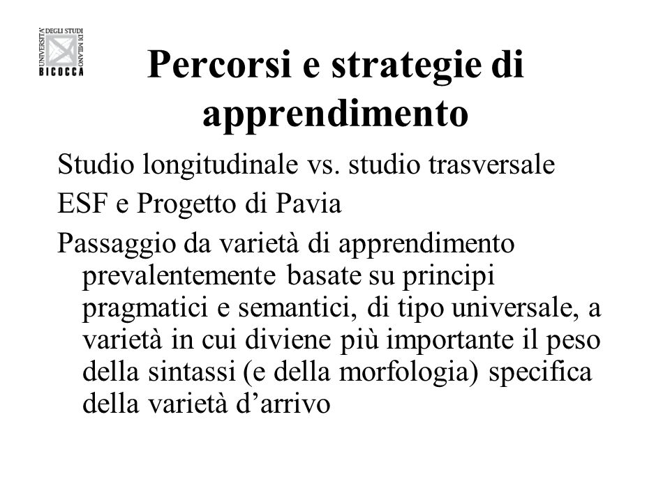 Percorsi e strategie di apprendimento Studio longitudinale vs.