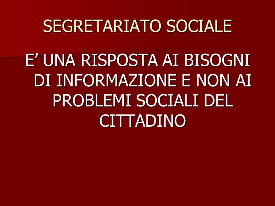 SEGRETARIATO SOCIALE E UNA RISPOSTA AI BISOGNI DI INFORMAZIONE E NON AI PROBLEMI SOCIALI DEL CITTADINO