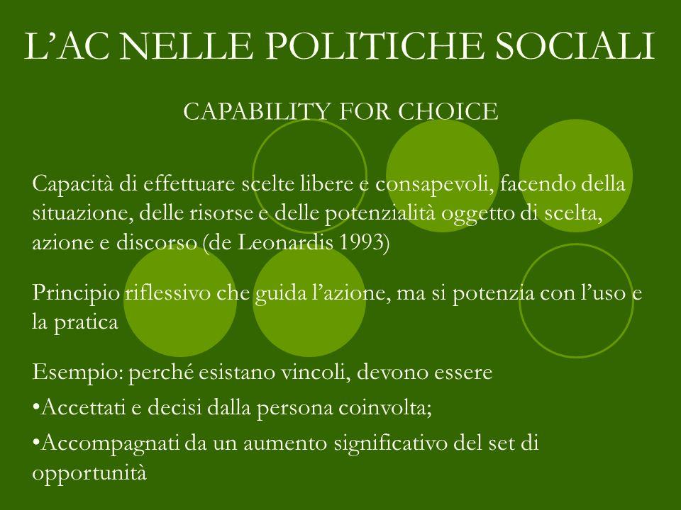 Capacità di effettuare scelte libere e consapevoli, facendo della situazione, delle risorse e delle potenzialità oggetto di scelta, azione e discorso