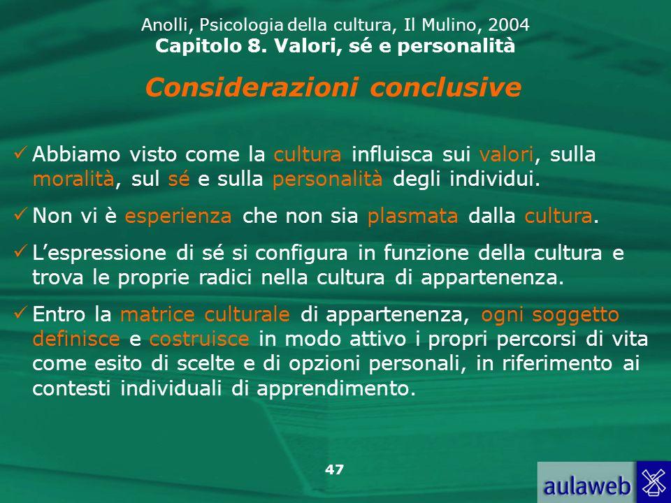 47 Anolli, Psicologia della cultura, Il Mulino, 2004 Capitolo 8.