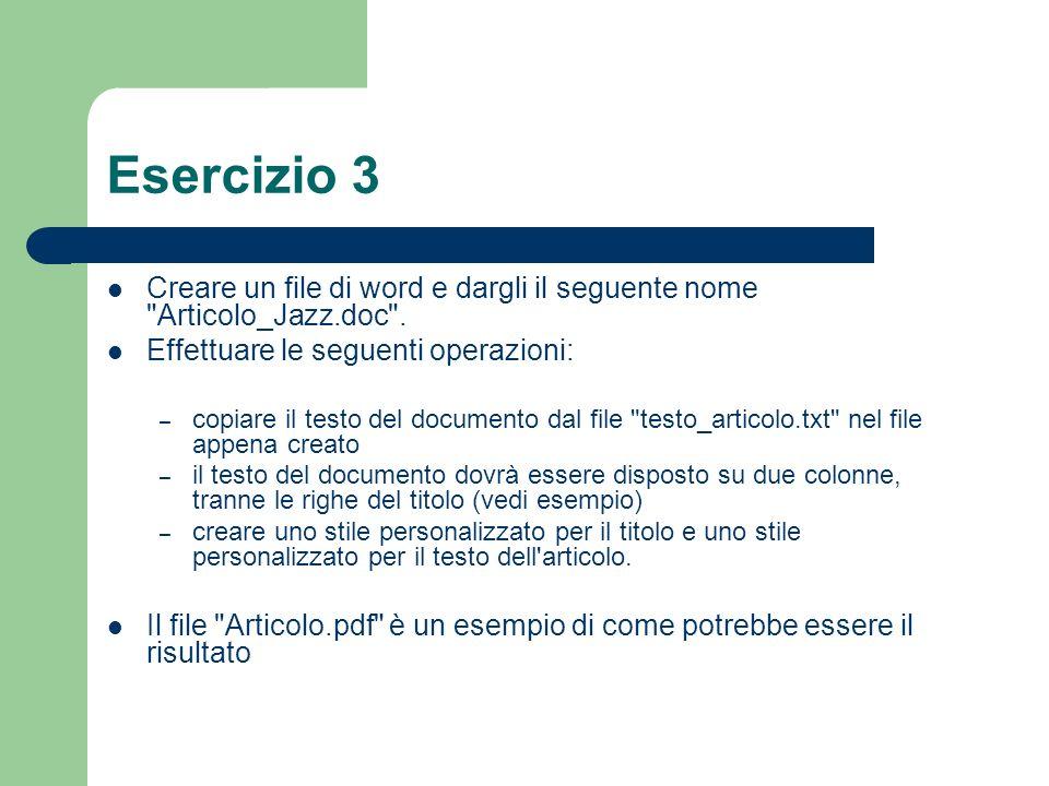 Esercizio 3 Creare un file di word e dargli il seguente nome Articolo_Jazz.doc .