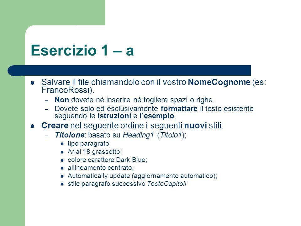 Esercizio 1 – a Salvare il file chiamandolo con il vostro NomeCognome (es: FrancoRossi).