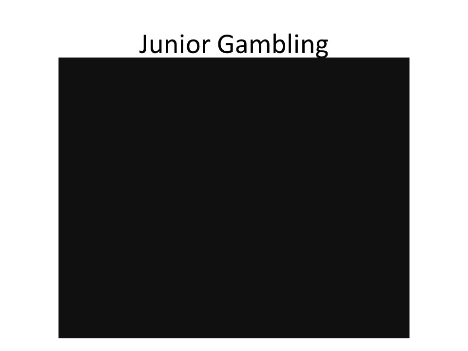 Junior Gambling