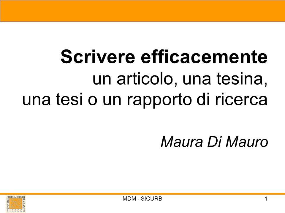 MDM - SICURB1 Scrivere efficacemente un articolo, una tesina, una tesi o un rapporto di ricerca Maura Di Mauro