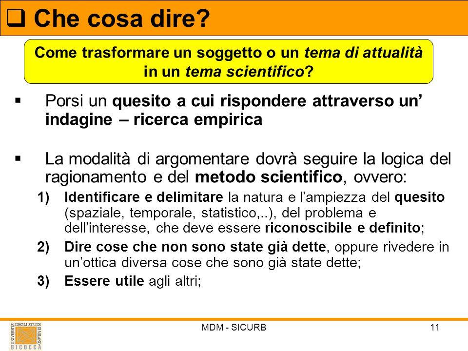 MDM - SICURB11 Porsi un quesito a cui rispondere attraverso un indagine – ricerca empirica La modalità di argomentare dovrà seguire la logica del ragi