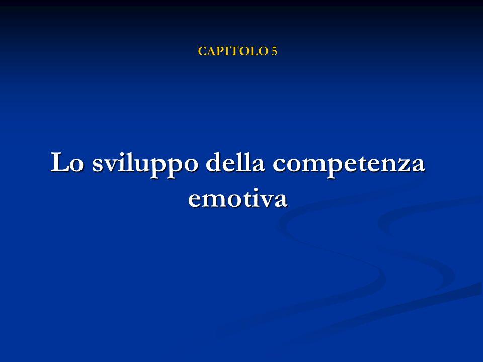 Lo sviluppo della competenza emotiva CAPITOLO 5